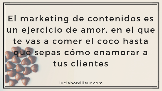 Marketing de contenidos para enamorar a tu cliente