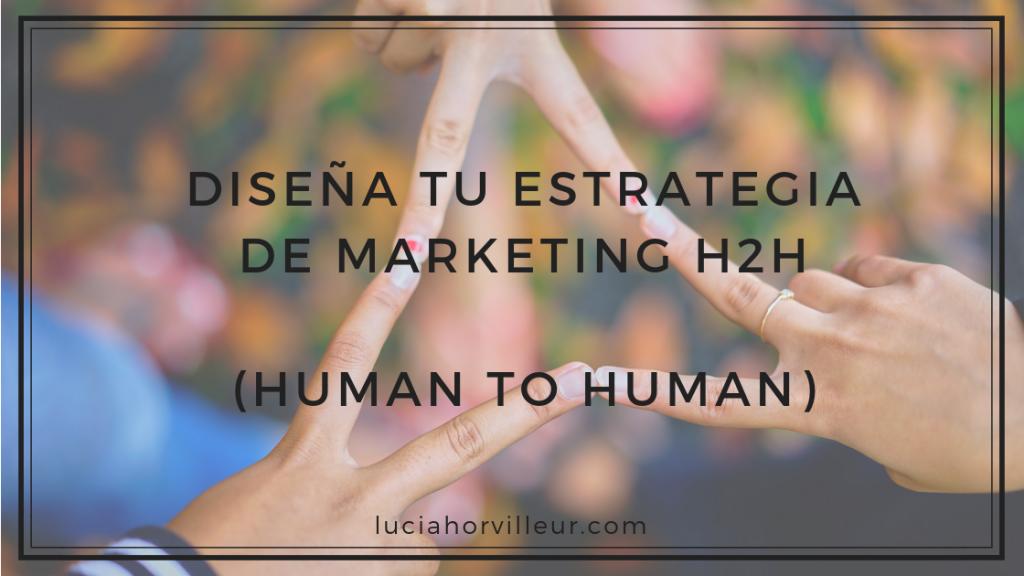 DISEÑA TU ESTRATEGIA DE MARKETING H2H