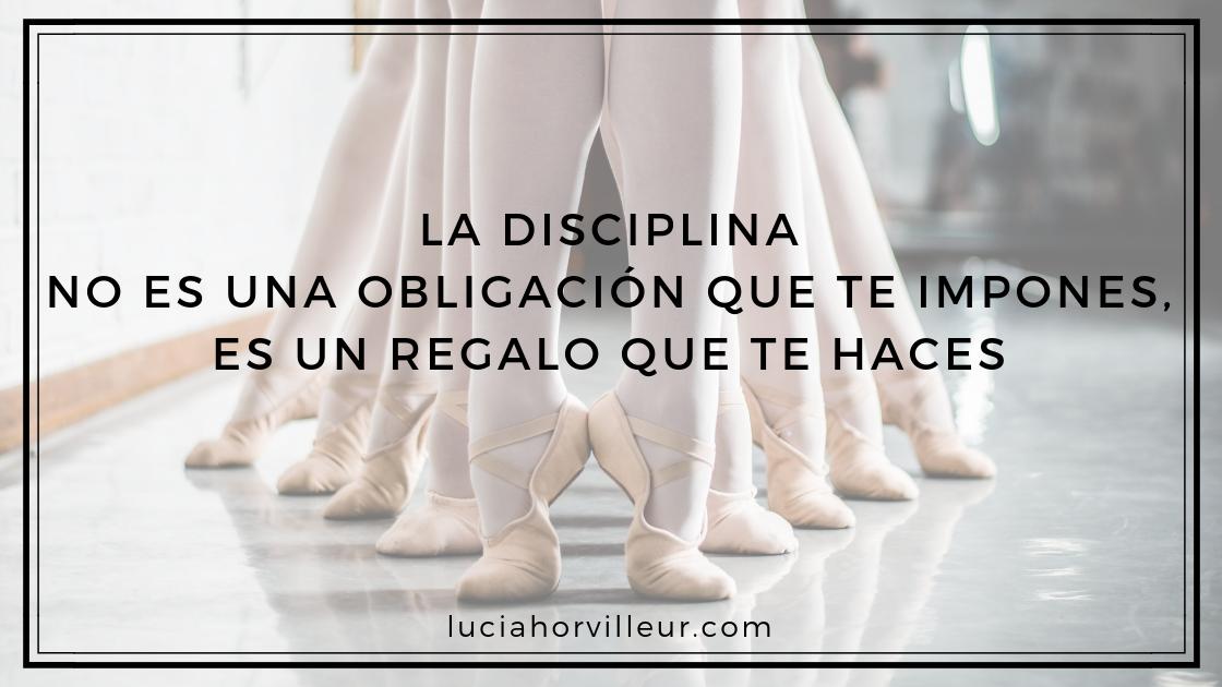 la disciplina es un regalo que te haces